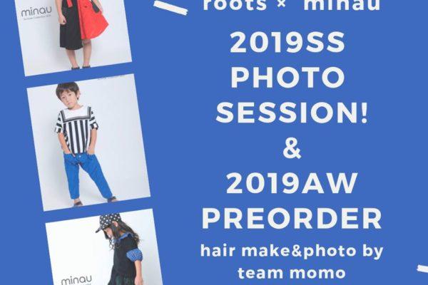 2019SSminauを楽しむ撮影会&2019AW受注会開催!